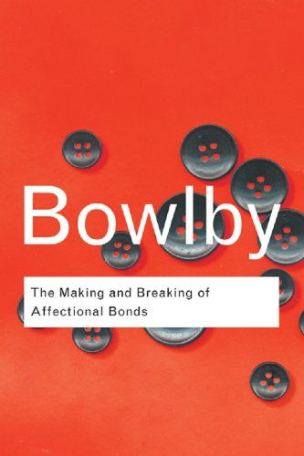 The Making and Breaking of Affectional Bonds (Routledge Classics) - Kindle edition by John Bowlby. Professional & Technical Kindle eBooks @ AmazonSmile.