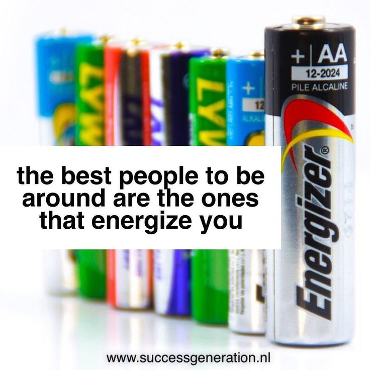 The best people to be around are the ones that energize you #success #energy #focus #daily