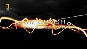 Air crash investigation. Nat. Geo.
