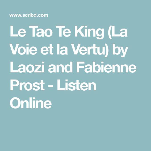 Le Tao Te King (La Voie et la Vertu) by Laozi and Fabienne Prost - Listen Online