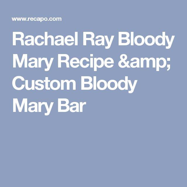 Rachael Ray Bloody Mary Recipe & Custom Bloody Mary Bar