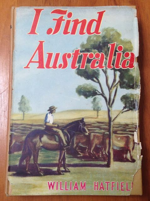 journey-and-destination: Living Books for the 20th Century: Geography - I Find Australia by William Hatfield (1892–1969)