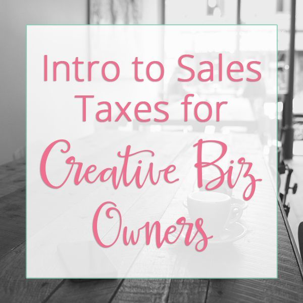 Info on sales taxes for creative business, small biz owners, and Etsy shopkeepers by Paper + Spark.