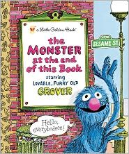 The Monster at the End of this Book  One of my childhood favorites!  I still have my copy.