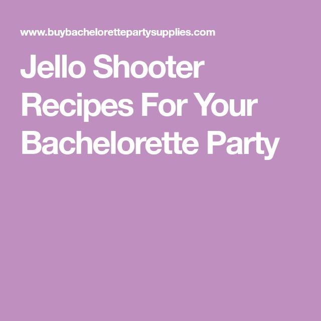 Jello Shooter Recipes For Your Bachelorette Party