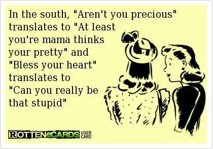 """Oh the moment when youre up north and you accidentally say """"bless your heart"""" to someone and then hear their southern accent come out.....Oops! Lol"""