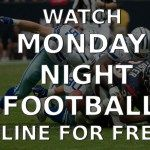Watch Monday Night Football Online for FREE
