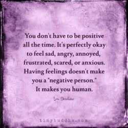 You don't have to be positive all the time. Feel what you feel! Download a powerful meditation for deep healing at SuzanneHeyn.com.