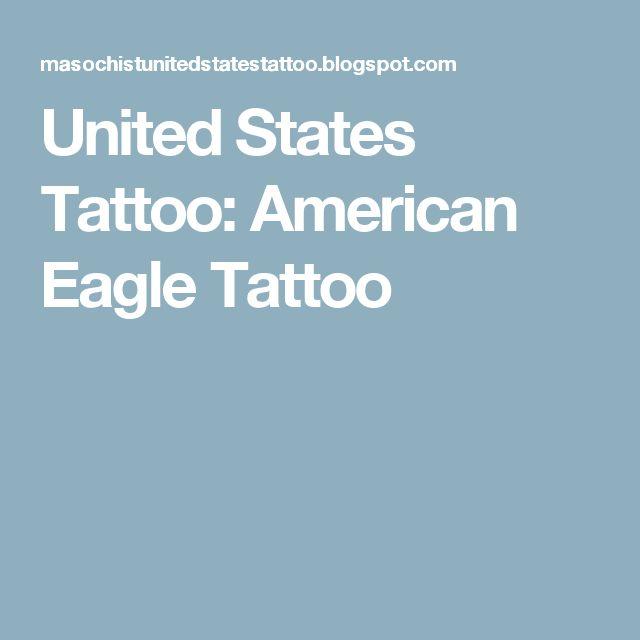 United States Tattoo: American Eagle Tattoo