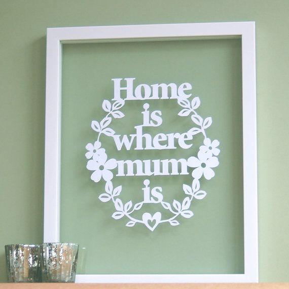 Home is where MUM Is - Papercut Wall Art. £18.00, via Etsy.
