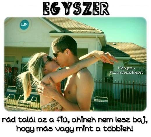Egyszer rád talál az a fiú...  #társkereső #szerelem #párkapcsolat #szív #ölelés #csók #cupydo