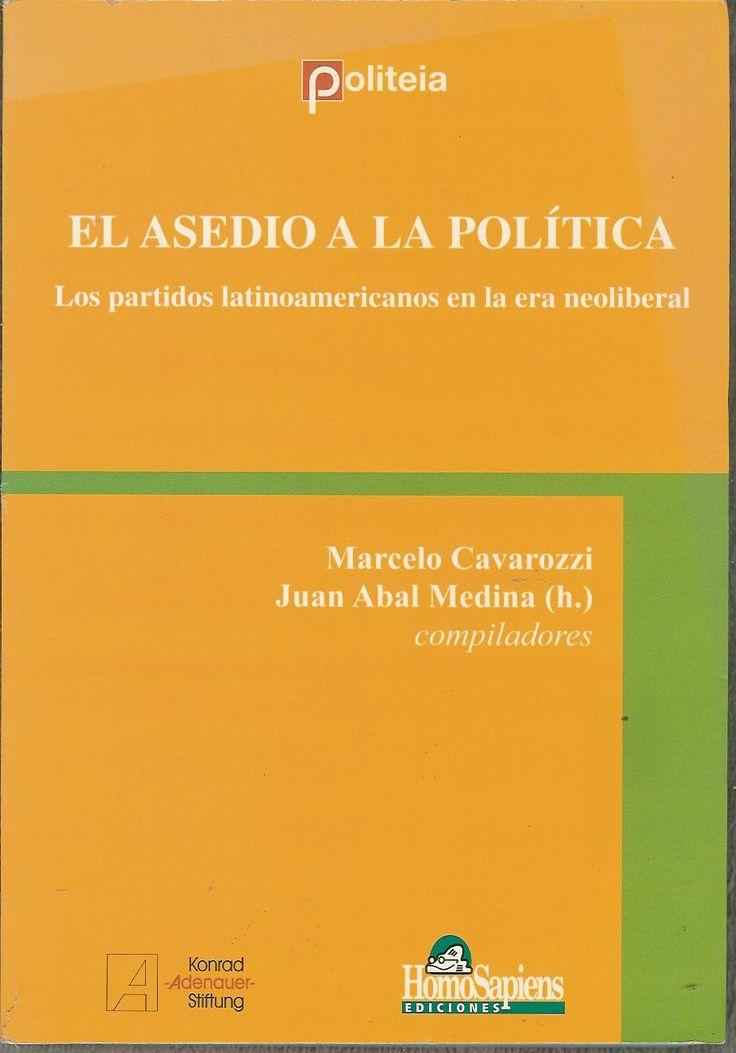 Asedio a la política: los partidos latinoamericanos en la era neoliberal (PRINT) REQUEST/SOLICITAR http://biblioteca.cepal.org/record=b1253805~S0*spi