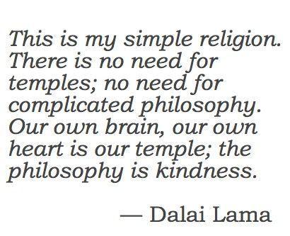 Dalai Lama is kindness.