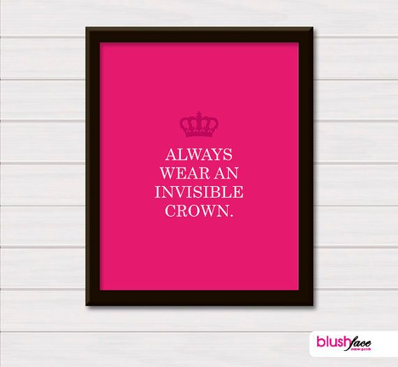 Always Wear an Invisible Crown - 8x10 Art Print by blushface