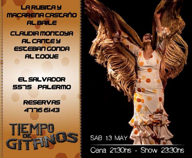 Tomamos reservas para el Sábado 13 de Mayo!!!   — con Macarena Castaño, Esteban Gonda, Claudia Montoya y La Ruvina Ruvita en Tiempo de Gitanos - Tablao Flamenco.