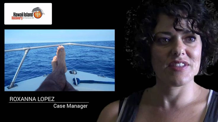 Learn about the main therapies for addiction with Roxanna, Case Manager at Hawaii Island Recovery | www.hawaiianrecovery.com | #addiction #recovery #drugrehab #alcoholabuse #hawaii