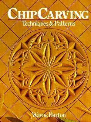 Chip Carving Techniques & Patterns