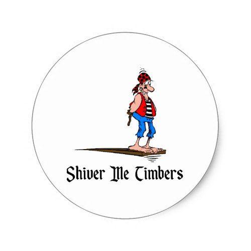 Pirates Shiver Me Timbers Classic Round Sticker Zazzle Com Round Stickers Classic Timber