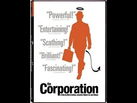 The Corporation : The Pathological Pursuit of Profit and Power THE EVIL OF THE CONSERVATISM MOVEMENT AND THEIR MINIONS : CORPORATIONS.