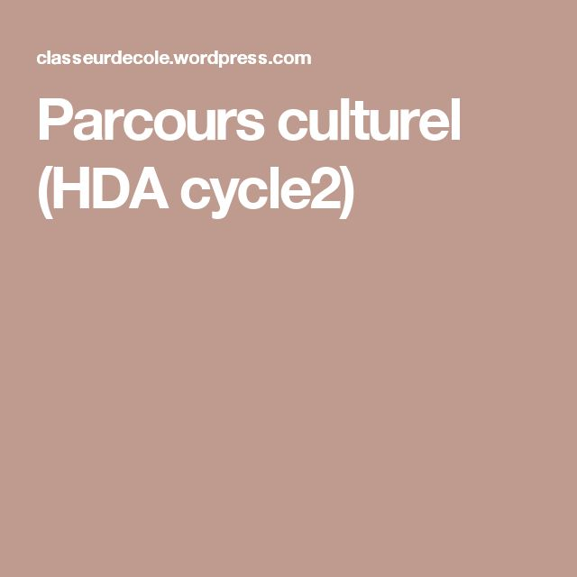 Parcours culturel (HDA cycle2)