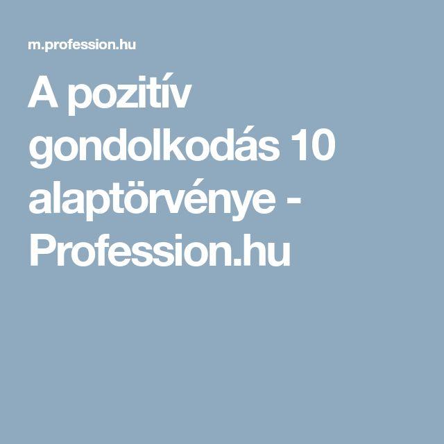 A pozitív gondolkodás 10 alaptörvénye - Profession.hu
