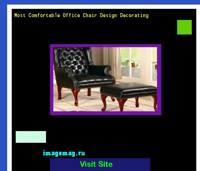 Most Comfortable Office Chair Design Decorating 090531 - The Best Image Search