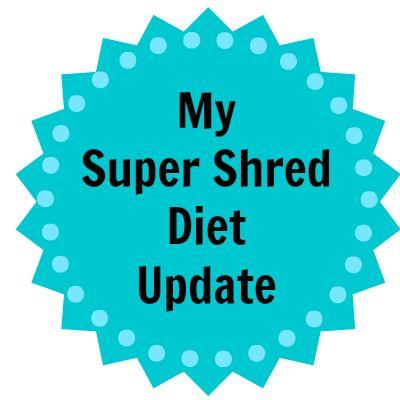 My Super Shred Diet Update #supershred #dietbet
