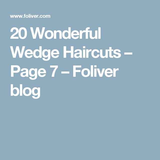 20 Wonderful Wedge Haircuts – Page 7 – Foliver blog