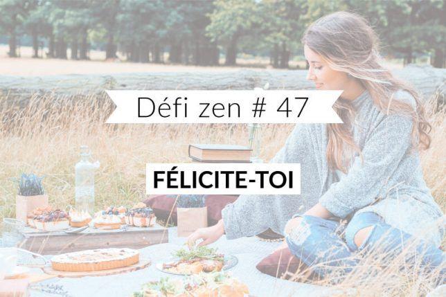 Défi zen #47 : Félicite-toi - Les défis des filles zen