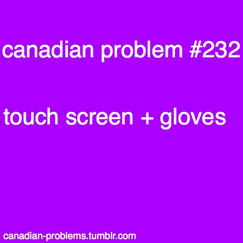 Canadian Problems, YESSS!! I remember this problem at school waiting for the bus lol