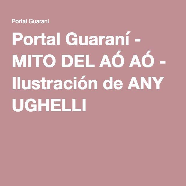 Portal Guaraní - MITO DEL AÓ AÓ - Ilustración de ANY UGHELLI