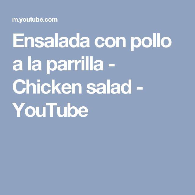 Ensalada con pollo a la parrilla - Chicken salad - YouTube