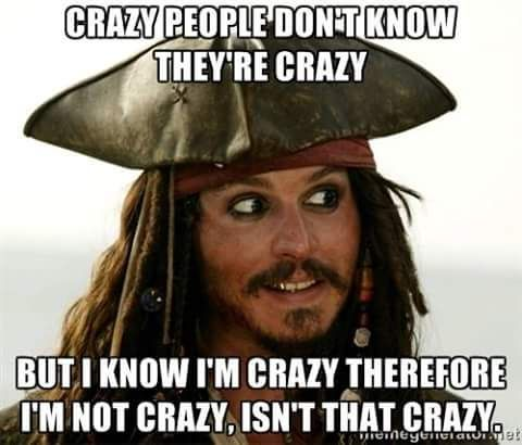 #crazy #people don't know they're crazy but I know I'm ... Funny People Captions