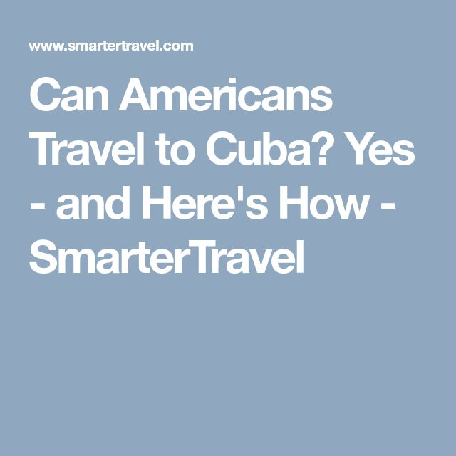 Can Americans Travel to Cuba? Yes - and Here's How - SmarterTravel