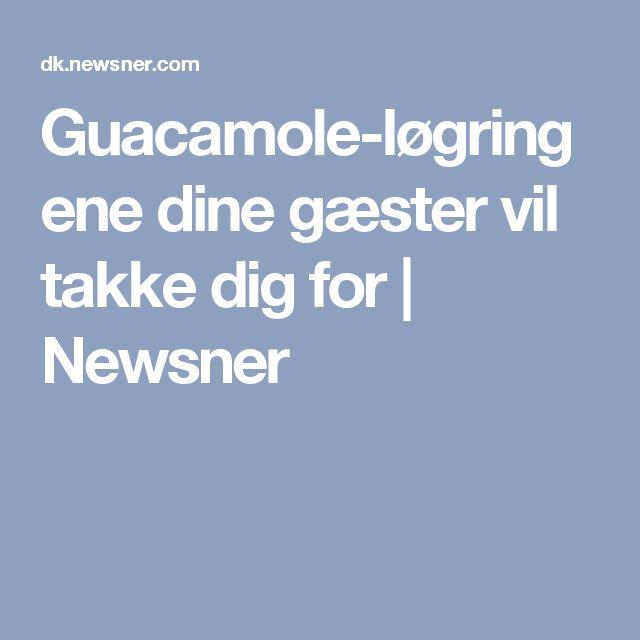 Guacamole-løgringene dine gæster vil takke dig for   Newsner