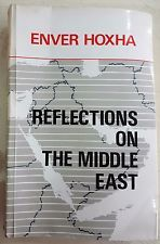 ALBANIA, REFLECTIONS ON THE MIDDLE EAST, ENVER HOXHA, TIRANA, 1984, DIARY