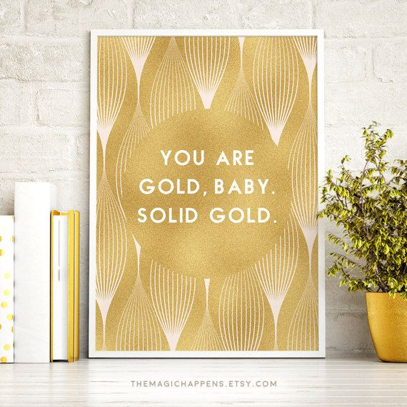 Printable You Are Gold Wall Art Print Gold by TheMagicHappens