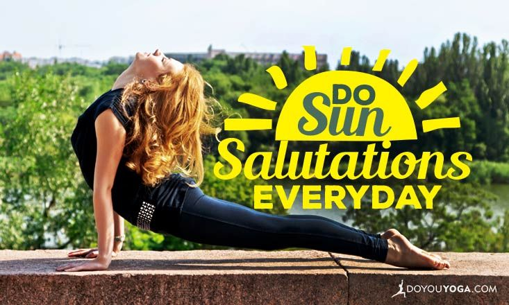 While it's not always easy to get into a yoga routine, these benefits of daily Sun Salutations will make you want to drop everything and start today.