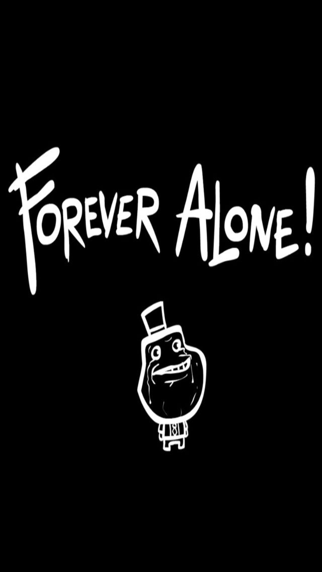 Forever Alone Smartphone Wallpapers Iphone Wallpaper Wallpaper