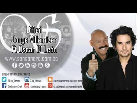Difícil - Jorge Villamizar Ft Oscar D' León, Descemer Bueno y el Mola - ...