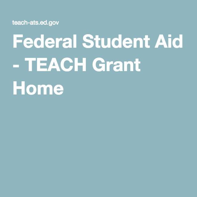 Federal Student Aid - TEACH Grant Home
