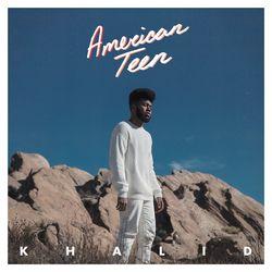 """American Teen"" from Khalid."