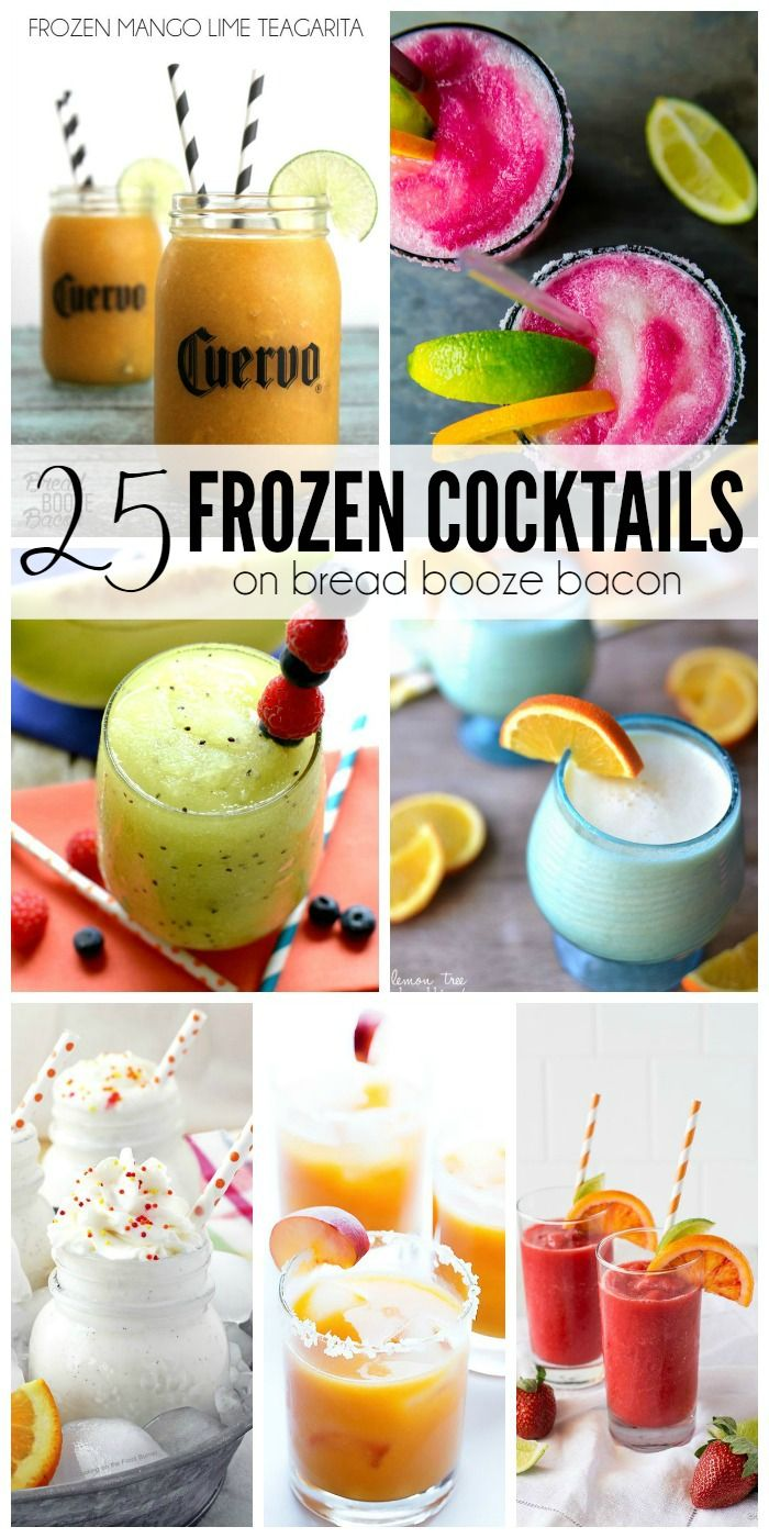 25 Frozen Cocktails | Bread Booze Bacon