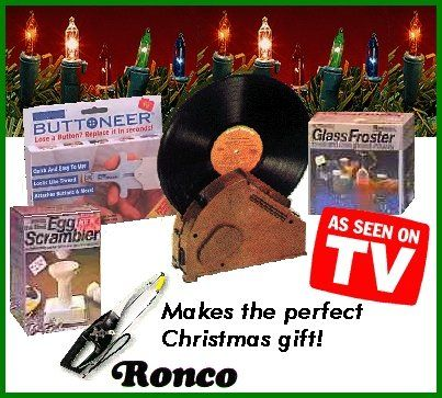 you knew it was Christmas time when those Ronco ads started popping up on TV!