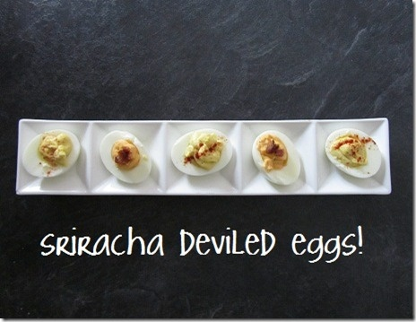 Deviled Eggs, Two Ways (Classic and Sriracha!): Side Dishes