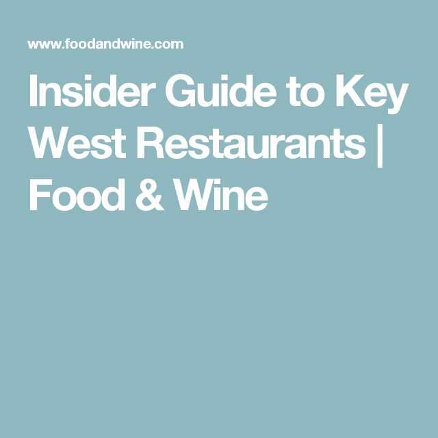 Insider Guide to Key West Restaurants | Food & Wine