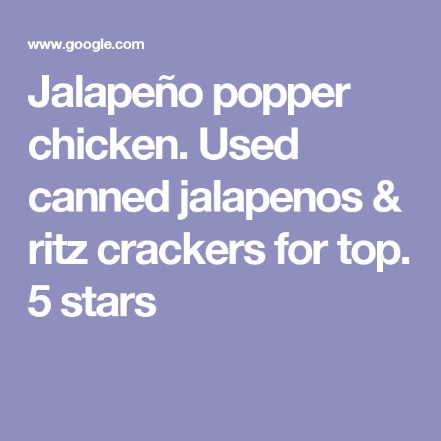 Jalapeño popper chicken. Used canned jalapenos & ritz crackers for top. 5 stars