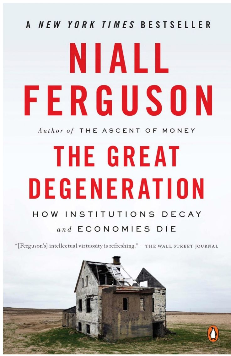 The Great Degeneration: How Institutions Decay And Economies Die  Niall  Ferguson  Google Books