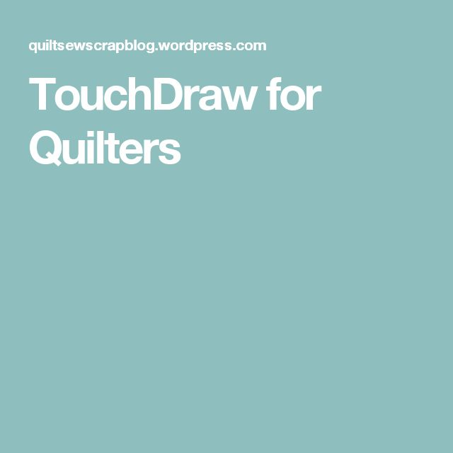TouchDraw for Quilters
