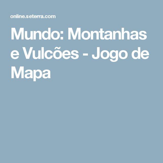 Mundo: Montanhas e Vulcões - Jogo de Mapa